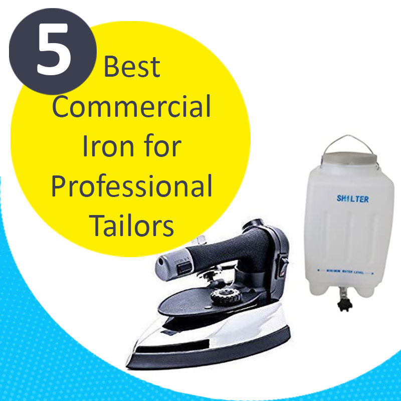 Best commercial iron for tailor