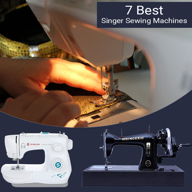 Best Singer Sewing Machines
