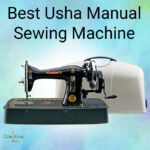4 Best Usha Manual Sewing Machine for Beginners