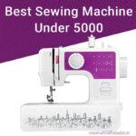 10 Best Sewing Machine Under 5000