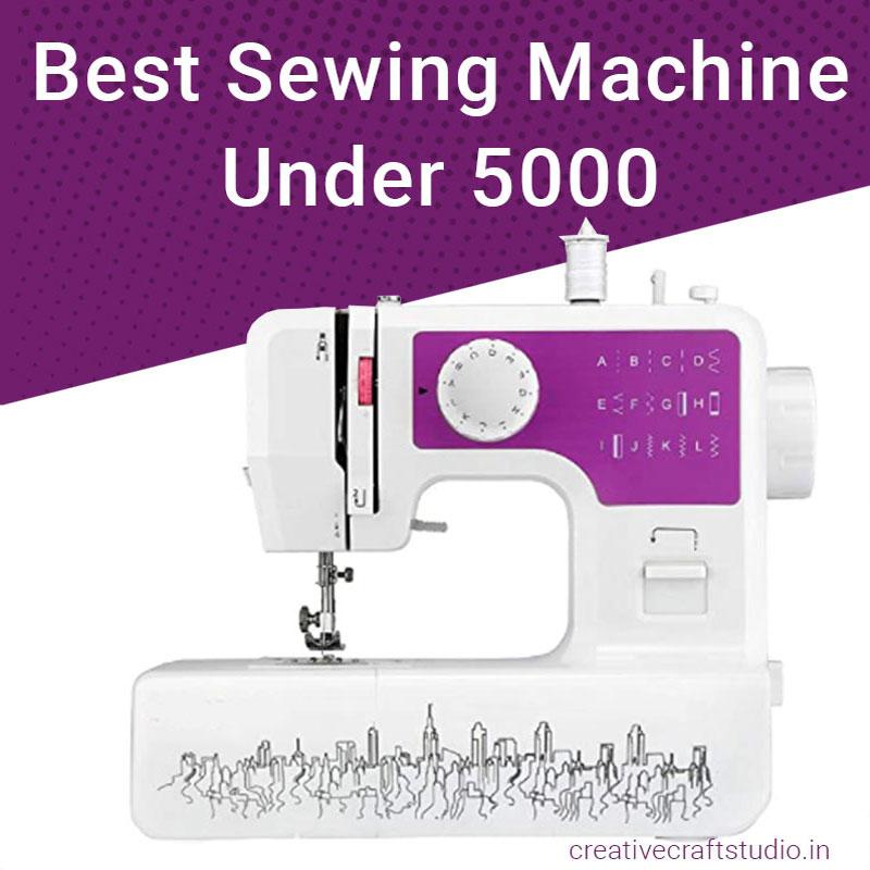 Best sewing machine under 5000