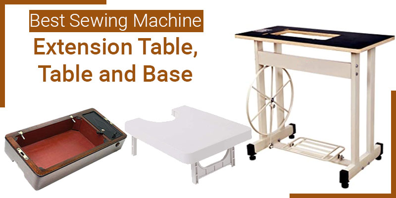 Sewing Machine extension table